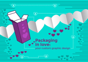 Packaging in love: your custom graphic design for Valentine's day