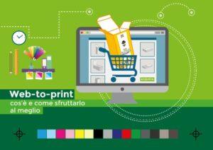 Il web-to-print, cos'è e come sfruttarlo al meglio