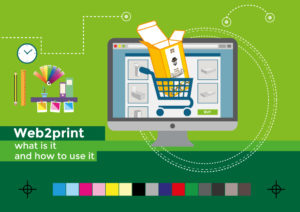 Web2print, what is it and how to use it at best