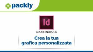 Tutorial: come creare la grafica personalizzata delle tue scatole con InDesign
