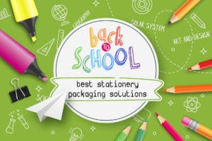Back to School: best stationery packaging solutions