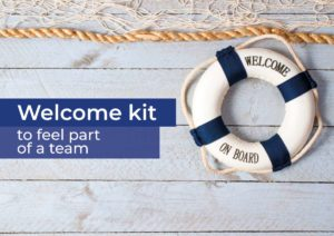 Welcome kit: to feel part of a team