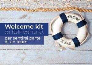 Welcome kit di benvenuto: per sentirsi parte di un team