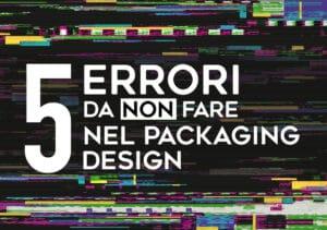 Errori di packaging design: i 5 da non fare
