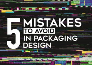 Packaging design mistakes: the 5 you should avoid